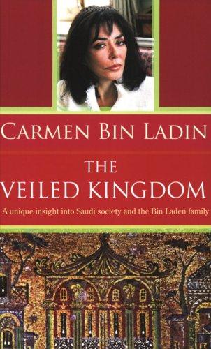The Veiled Kingdom Carmen Bin Ladin