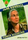 Jane Goodall: Pioneer Researcher  by  Jayne Pettit