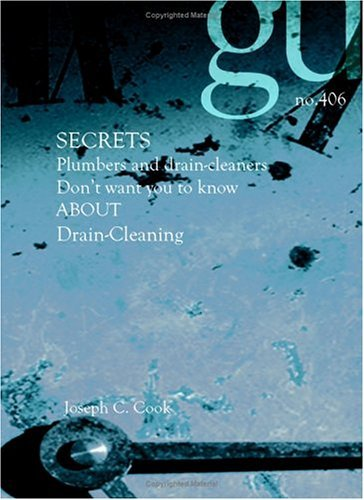 Secrets Plumbers and drain-cleaners dont want you to know about drain-cleaning Joseph C. Cook