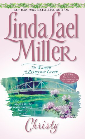 Christy (Women of Primrose Creek, #2) Linda Lael Miller