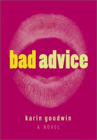 Bad Advice Karin Goodwin