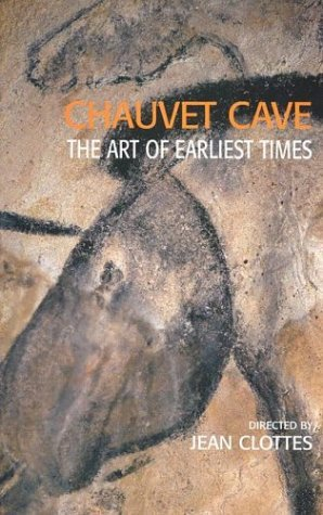 Chauvet Cave: The Art of Earliest Times Jean Clottes