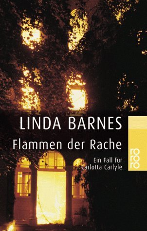Flammen der Rache. Ein Fall für Carlotta Carlyle. Linda Barnes