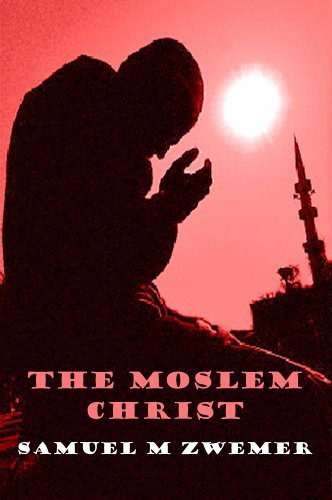 The Moslem Christ  by  Samuel Zwemer