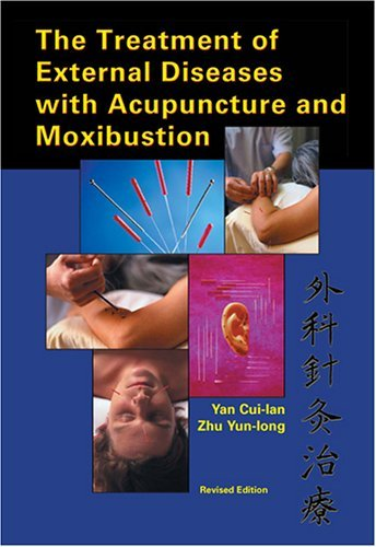 The Treatment of External Diseases with Acupuncture and Moxibustion Yan Cui-Lan