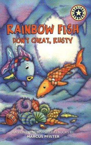 Rainbow Fish: Dont Cheat, Rusty  by  Jodi Huelin