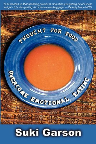 Thought for Food: Overcoming Emotional Eating Suki, Garson
