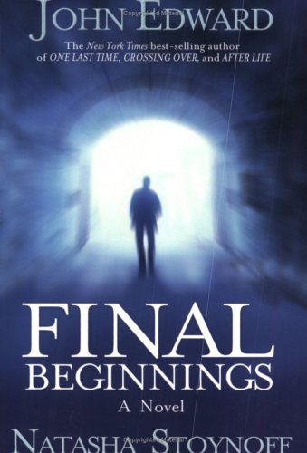 Final Beginnings  by  John Edward