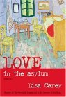 Love in the Asylum Lisa Carey
