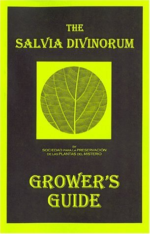 The Salvia Divinorum Growers Guide Richard G. Goire