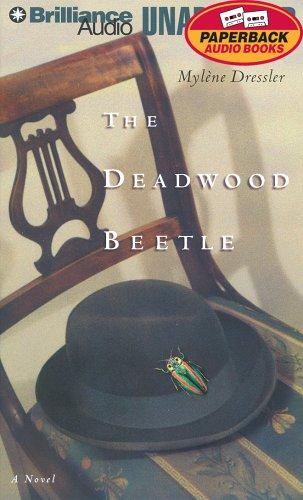 Deadwood Beetle, The: A Novel  by  Mylène Dressler
