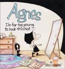 Agnes: Im Far to Young to Look This Hot  by  Tony Cochran
