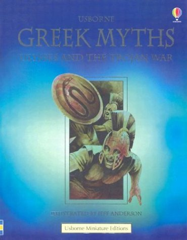 Greek Myths Ulysses and the Trojan War  by  Anna Claybourne