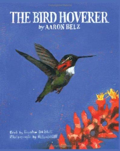 The Bird Hoverer  by  Aaron Belz