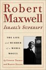Robert Maxwell, Israels Superspy: The Life and Murder of a Media Mogul  by  Gordon Thomas