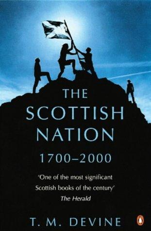 The Scottish Nation: 1700-2000 T.M. Devine