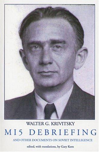 Mi5 Debriefing: And Other Documents on Soviet Intelligence W.G. Krivitsky