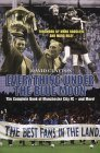 Everything Under The Blue Moon: The Complete Book Of Manchester City FC - And More David Clayton