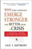 Why Some Companies Emerge Stronger and Better from a Crisis: 7 Essential Lessons for Surviving Disaster  by  Ian I. Mitroff