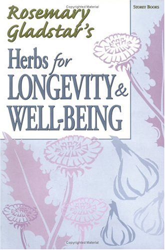 Herbs for Longevity & Well-Being Rosemary Gladstar