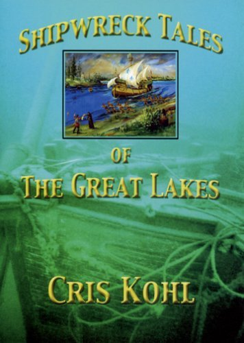 Shipwreck Tales of the Great Lakes Cris Kohl