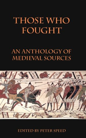 Those Who Worked (An Anthology of Medieval Sources)  by  Peter Speed