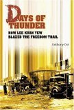 Days of Thunder: How Lee Kuan Yew Blazed the Freedom Trail  by  Anthony Oei