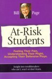 At-Risk Students: Feeling Their Pain, Understanding Their Plight, Accepting Their Defense Ploys  by  Bill Page