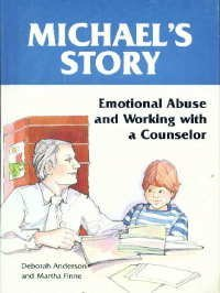 Michaels Story: Emotional Abuse and Working with a Counselor  by  Deborah Anderson