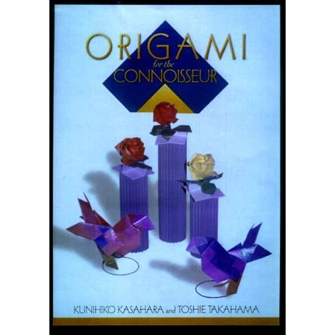 origami for the connoisseur by kunihiko kasahara � reviews