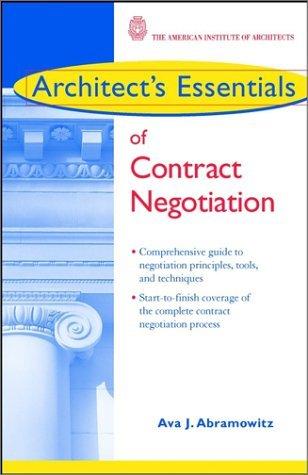 Architects Essentials of Contract Negotiation Ava J. Abramowitz