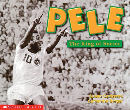 Pele, the King of Soccer  by  Susan Canizares