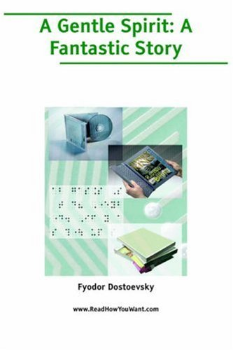 A Gentle Spirit: A Fantastic Story  by  Fyodor Dostoyevsky