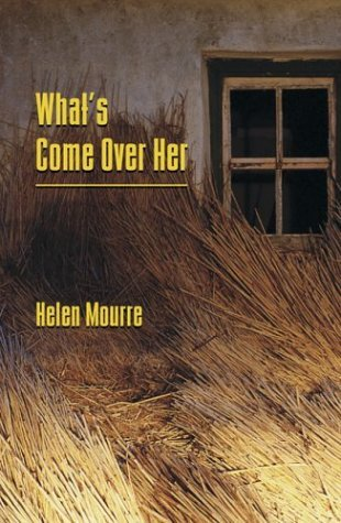 Whats Come Over Her Helen Mourre