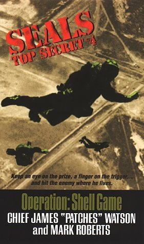 Seals Top Secret: Operation Shell Game  by  James Watson