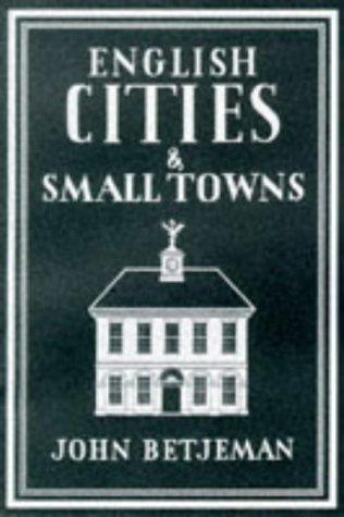English Cities and Small Towns John Betjeman