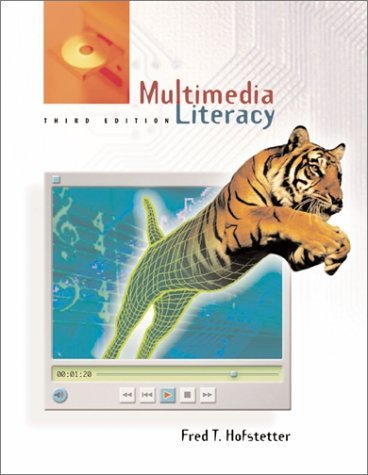 Multimedia Literacy [With CDROM] Fred T. Hofstetter