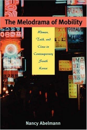 Abelmann: Melodrama of Mobility Pa Nancy Abelmann