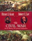 The Civil War: In the Words of Its Greatest Commanders : Personal Memoirs of U.S. Grant : Memoirs of Robert E. Lee Ulysses S. Grant