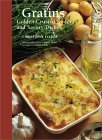 Gratins: Golden-Crusted Sweet and Savory Dishes  by  Christophe Felder