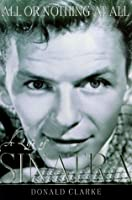 All Or Nothing At All Sinatra  by  Donald Clarke