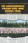 The Andersonville Prison Civil War Crimes Trial Susan Banfield