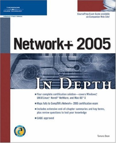 Network+ 2005 in Depth  by  Tamara Dean