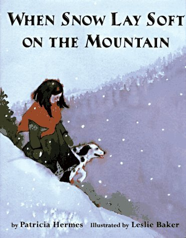 When Snow Lay Soft on the Mountains  by  Patricia Hermes