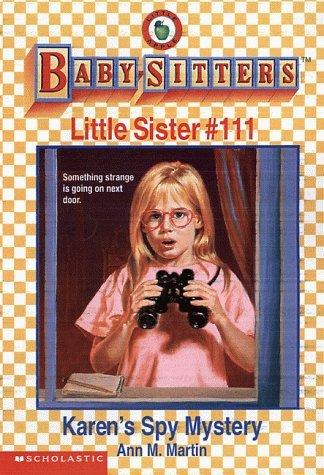 Karens Spy Mystery (Baby-Sitters Little Sister, #111) Ann M. Martin