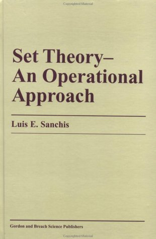 Set Theory-An Operational Approach: An Operational Approach  by  Luis E. Sanchis