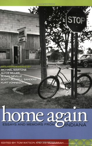 Home Again: Essays and Memoirs From Indiana Tom Watson