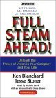 Full Steam Ahead : Unleash the Power of Vision in Your Company and Your Life Kenneth H. Blanchard