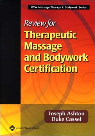 Review for Therapeutic Massage and Bodywork Certification  by  Joseph Ashton