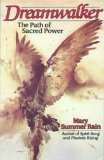 Dreamwalker: The Path of Sacred Power Mary Summer Rain